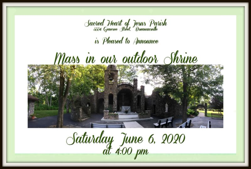 Mass at our Shrine this Saturday at 4:00 pm…PLEASE Read our letter from Deacon Tim as tohow Mass will be conducted