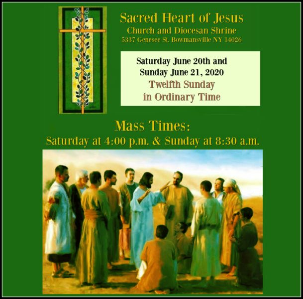 Weekend Mass for the 12th Sunday in Ordinary Time … Saturday June 20th and Sunday June 21st