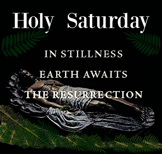 Holy Saturday, April 3rd