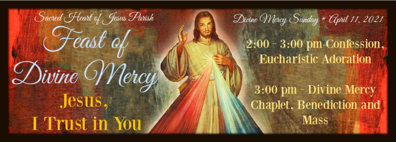 Feast of Divine Mercy – Sunday April 11th